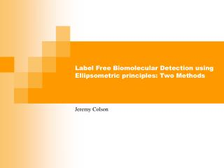 Label Free Biomolecular Detection using Ellipsometric principles: Two Methods
