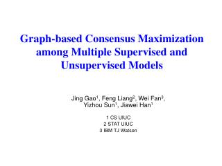 Graph-based Consensus Maximization among Multiple Supervised and Unsupervised Models