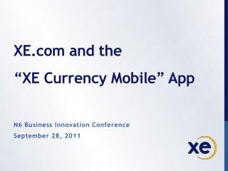 "XE and the  ""XE Currency Mobile"" App"