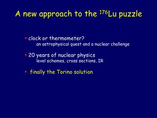 A new approach to the  176 Lu puzzle