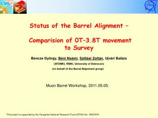 Status of the Barrel Alignment –  Comparision of 0T–3.8T movement  to Survey