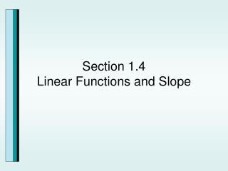 Section 1.4 Linear Functions and Slope