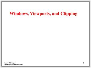 Windows, Viewports, and Clipping