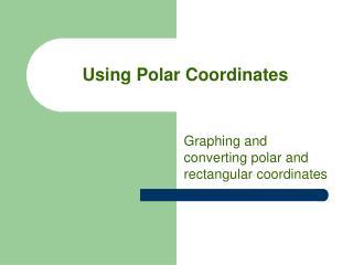Using Polar Coordinates