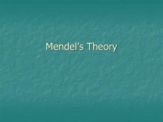 Mendel�s Theory