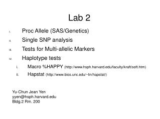 Proc Allele (SAS/Genetics) Single SNP analysis Tests for Multi-allelic Markers Haplotype tests