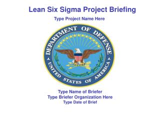 Type Name of Briefer Type Briefer Organization Here Type Date of Brief