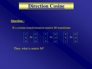 If a certain transformation matrix M transforms