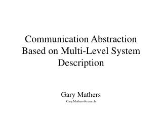 Communication Abstraction Based on Multi-Level System Description