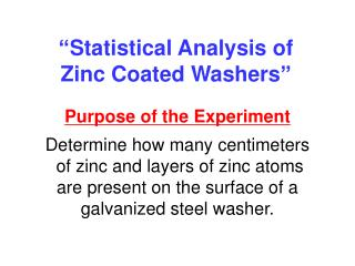 """ Statistical Analysis of  Zinc Coated Washers """