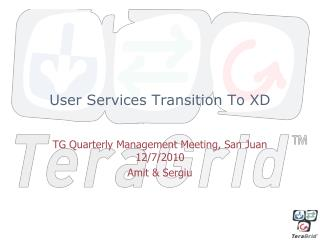 User Services Transition To XD