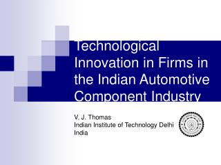 Technological Innovation in Firms in the Indian Automotive Component Industry