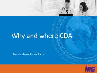 Why and where CDA