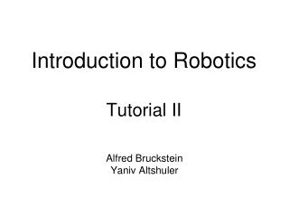Introduction to Robotics Tutorial II