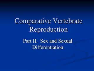 Comparative Vertebrate Reproduction