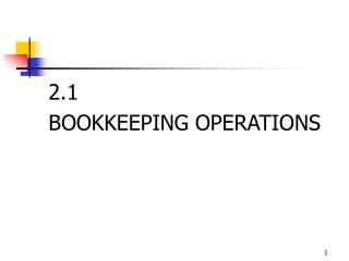 2.1   BOOKKEEPING OPERATIONS