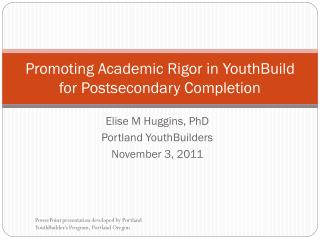 Promoting Academic Rigor in YouthBuild for Postsecondary Completion