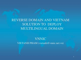 REVERSE DOMAIN AND VIETNAM SOLUTION TO  DEPLOY MULTILINGUAL DOMAIN VNNIC
