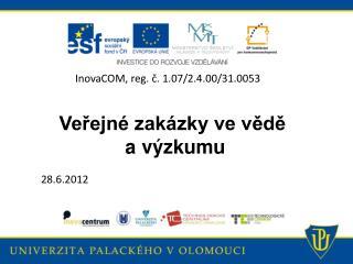 Veřejné zakázky ve vědě  a výzkumu 28.6.2012
