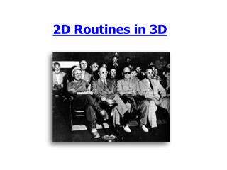 2D Routines in 3D