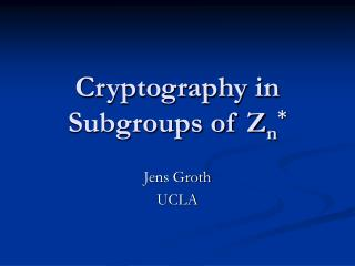 Cryptography in Subgroups of Z n *