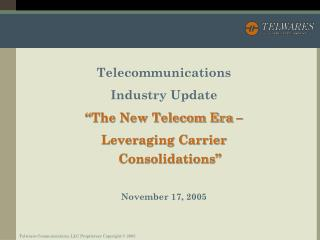 """Telecommunications  Industry Update """"The New Telecom Era – Leveraging Carrier Consolidations"""""""