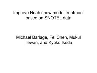 Improve Noah snow model treatment based on SNOTEL data