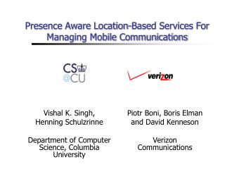 Presence Aware Location-Based Services For Managing Mobile Communications