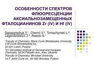 ОСОБЕННОСТИ СПЕКТРОВ ФЛЮОРЕСЦЕНЦИИ АКСИАЛЬНОЗАМЕЩЕННЫХ ФТАЛОЦИАНИНОВ  Zr  ( IV ) И  Hf  ( IV )