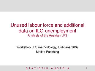 Unused labour force and additional data on ILO-unemployment  Analysis of the Austrian LFS