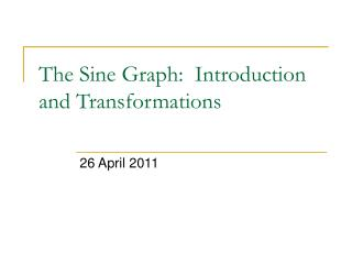 The Sine Graph:  Introduction and Transformations