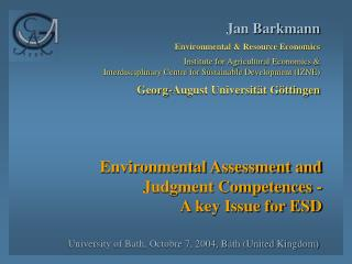Environmental Assessment and Judgment Competences -  A key Issue for ESD