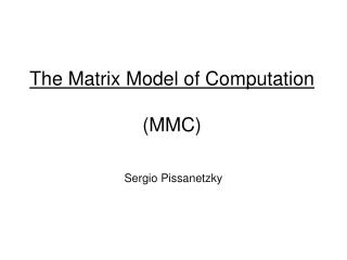 The Matrix Model of Computation (MMC)