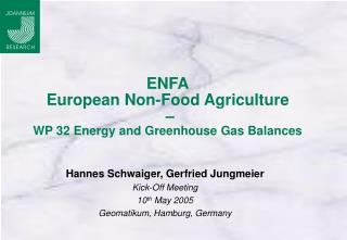 ENFA European Non-Food Agriculture   –  WP 32 Energy and Greenhouse Gas Balances