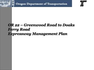 OR 22 – Greenwood Road to Doaks Ferry Road Expressway Management Plan