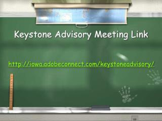 Keystone Advisory Meeting Link