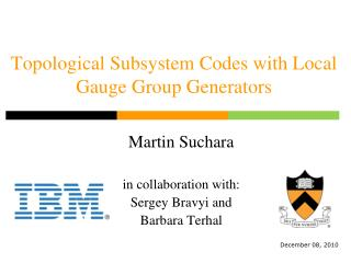 Topological Subsystem Codes with Local Gauge Group Generators