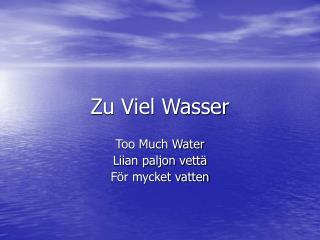 Zu Viel Wasser