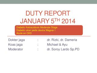 DUTY REPORT JANUARY  5 TH 2014
