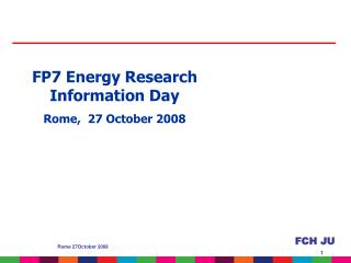 FP7 Energy Research Information Day Rome,  27 October 2008
