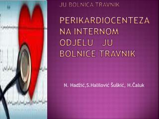 Ju Bolnica Travnik PERIKARDIOCENTEZA NA INTERNOM ODJELU   JU BOLNICE TRAVNIK