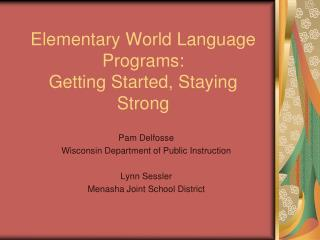Elementary World Language Programs: Getting Started, Staying Strong