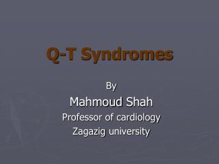 Q-T Syndromes