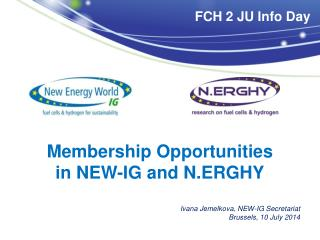 Membership Opportunities  in NEW-IG and N.ERGHY Ivana Jemelkova, NEW-IG Secretariat