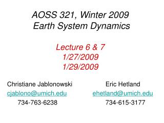 AOSS 321, Winter 2009 Earth System Dynamics Lecture 6 & 7 1/27/2009 1/29/2009