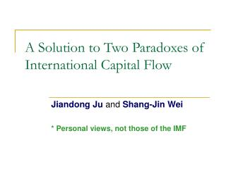 A Solution to Two Paradoxes of International Capital Flow