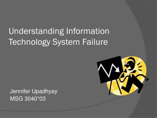 Understanding Information Technology System Failure