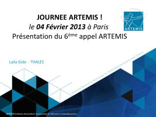 JOURNEE ARTEMIS ! le  04 F�vrier 2013  � Paris Pr�sentation du 6 �me  appel ARTEMIS