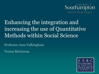 Enhancing the integration and increasing the use of Quantitative Methods within Social Science