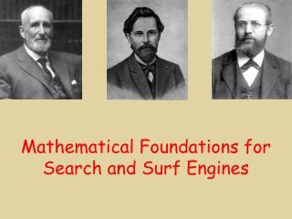 Mathematical Foundations for Search and Surf Engines